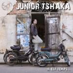 Junior Tshaka - Il est temps